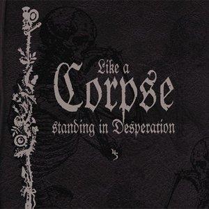 Imagen de 'Like A Corpse Standing In Desperation'