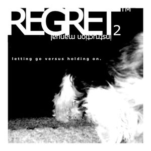 Image for 'Regret™ Instruction Manual Issue Two: Letting Go Versus Holding On'