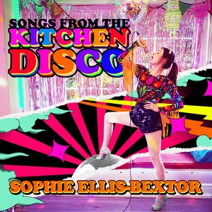 Image for 'Songs from the Kitchen Disco: Sophie Ellis-Bextor's Greatest Hits'