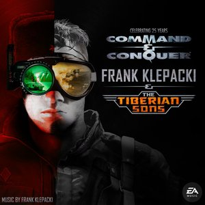 Image for 'Frank Klepacki & The Tiberian Sons: Celebrating 25 Years of Command & Conquer (Remastered)'