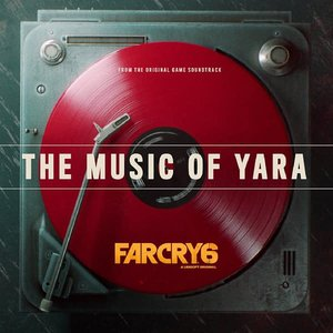 Image for 'Far Cry 6: The Music of Yara (From the Far Cry 6 Original Game Soundtrack)'