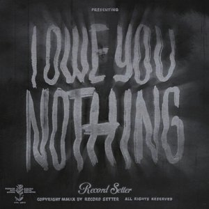 Image for 'I Owe You Nothing'