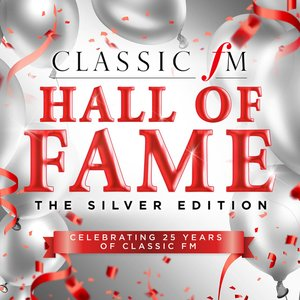 Image for 'Classic FM Hall Of Fame The Silver Edition'