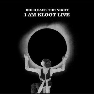 Bild für 'Hold Back The Night I Am Kloot Live'