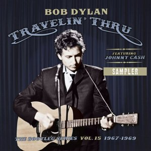 Image for 'Travelin' Thru, 1967 - 1969: The Bootleg Series, Vol. 15 (Sampler)'