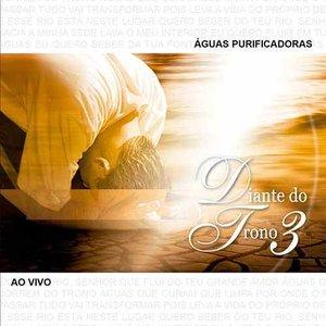 Image for 'Águas Purificadoras - Diante do Trono 3 (Ao Vivo)'