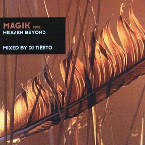 Image for 'Magik Five Mixed By DJ Tiësto (Heaven Beyond)'