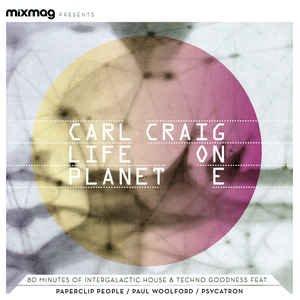 'Mixmag Presents Carl Craig - Life on Planet E'の画像