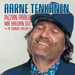 Image for 'Pizzan päälle mä haluan sut - 24 Tenkasrallia'