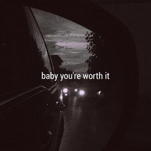 Bild für 'Baby You're Worth It'