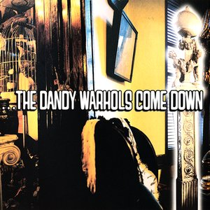Image for '...The Dandy Warhols Come Down'