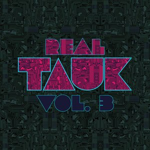 Image for 'Real Tauk, Vol 3.'