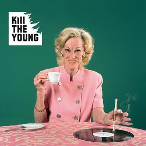 Imagen de 'Kill the Young'