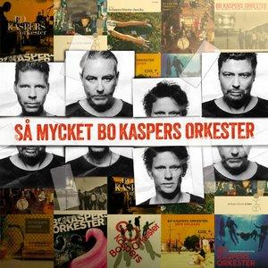 Bild för 'Så mycket Bo Kaspers Orkester'
