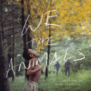 Image for 'We the Animals (An Original Motion Picture Soundtrack)'
