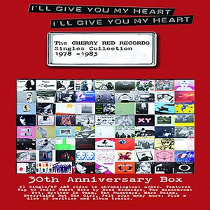 Image for 'I'll Give You My Heart, I'll Give You My Heart - The Cherry Red Singles Collection (1978-1983)'