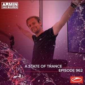 Image for 'ASOT 962 - A State Of Trance Episode 962 (Including A State Of Trance 2020)'