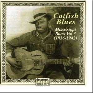 "Image for 'Mississippi Blues Vol. 3 ""Catfish Blues""'"
