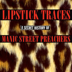 Image for 'Lipstick Traces: A Secret History of Manic Street Preachers'