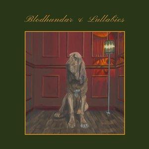 Image for 'Blodhundar & Lullabies'