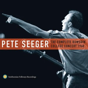 Image for 'Pete Seeger: The Complete Bowdoin College Concert, 1960'