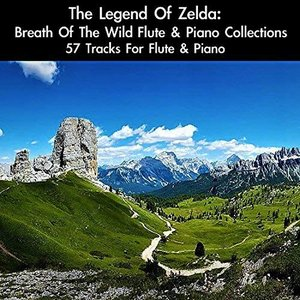 Image for 'The Legend Of Zelda: Breath Of The Wild Flute & Piano Collections: 57 Tracks For Flute & Piano (Deluxe Edition)'