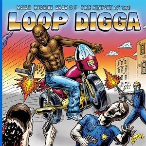 Image for 'Madlib Medicine Show #5: The History of the Loop Digga, 1990-2000'