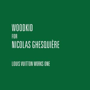 Image for 'Woodkid For Nicolas Ghesquière - Louis Vuitton Works One'