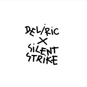 Image for 'Deliric X Silent Strike'