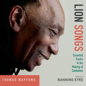 Image for 'Lion Songs: Essential Tracks in the Making of Zimbabwe'
