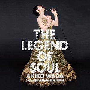 Image for 'LEGEND OF SOUL -AKIKO WADA 50th ANNIVERSARY BEST ALBUM-'