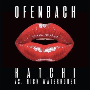 Image for 'Katchi (Ofenbach vs. Nick Waterhouse)'