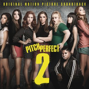 Image for 'Pitch Perfect 2 (Original Motion Picture Soundtrack)'