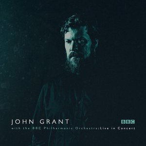 Image for 'John Grant and the BBC Philharmonic Orchestra : Live in Concert'