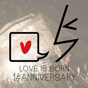 Image for 'LOVE IS BORN 〜15th Anniversary 2018〜'