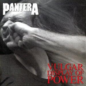'Vulgar Display of Power' için resim