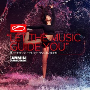 Image for 'Let The Music Guide You (ASOT 950 Anthem)'