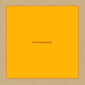 Image for 'leaving meaning.'
