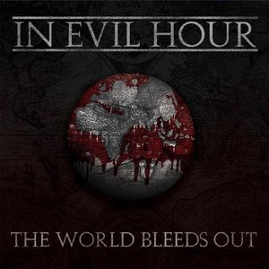 Image for 'The World Bleeds Out'