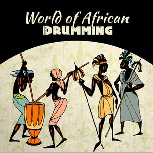 Image for 'World of African Drumming (Ancient Egypt Atmosphere, New Age Sound of the Far Orient, Tribal African Drums, Relaxation Music Oasis)'