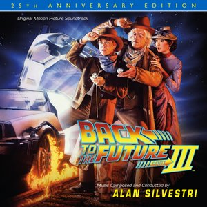 Image for 'Back To The Future Part III: 25th Anniversary Edition (Original Motion Picture Soundtrack)'