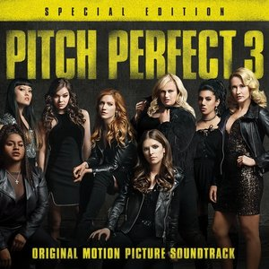 Image for 'Pitch Perfect 3 (Original Motion Picture Soundtrack - Special Edition)'