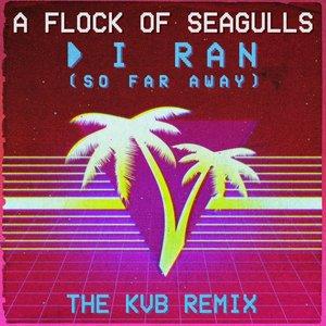 Image for 'I Ran (So Far Away) [The KVB Remix]'
