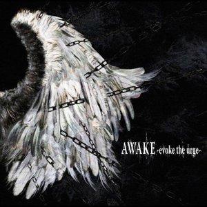 Image for 'AWAKE -evoke the urge-'