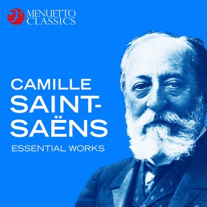 Image for 'Camille Saint-Saëns: Essential Works'