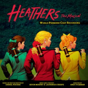 Image for 'Heathers: The Musical (World Premiere Cast Recording)'