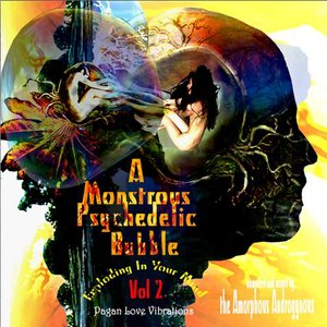 Image for 'A Monstrous Psychedelic Bubble Exploding In Your Mind Vol. 2 - Pagan Love Vibrations'