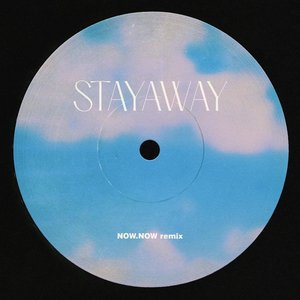 Image for 'Stayaway (Now, Now Remix)'