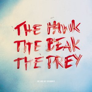 Bild für 'The Hawk, The Beak, The Prey'