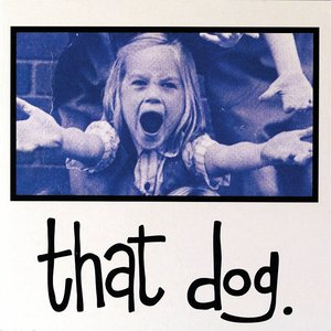 Image for 'That Dog. (Deluxe Edition)'